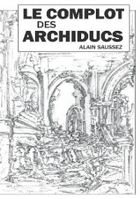 Cover Le complot des archiducs