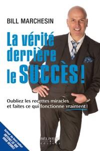 Cover La verite derriere le succes !
