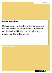 Cover Maßnahmen zur Erhöhung der Aktienquote bei deutschen Privatanlegern. Anomalien der Behavioral Finance im Vergleich zur modernen Portfoliotheorie