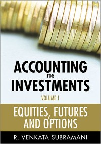 Cover Accounting for Investments, Volume 1, Equities, Futures and Options