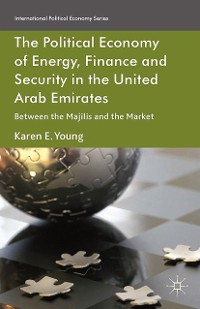 Cover The Political Economy of Energy, Finance and Security in the United Arab Emirates