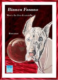 """Cover """"Mosè e la sfera di cristallo"""""""