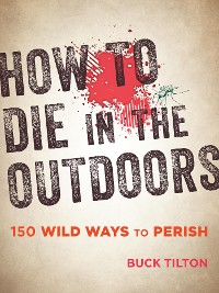 Cover How to Die in the Outdoors