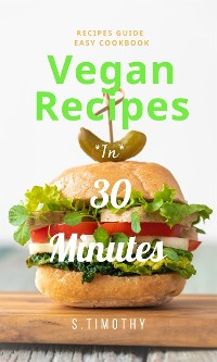 Cover Vegan Recipes in 30 Minutes