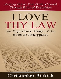 Cover I Love Thy Law: An Expository Study of the Book of Philippians