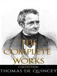 Cover Thomas De Quincey: The Complete Works