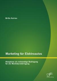 Cover Marketing für Elektroautos: Akzeptanz als notwendige Bedingung für die Marktdurchdringung