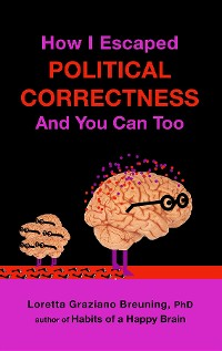 Cover How I Escaped from Political Correctness, And You Can Too