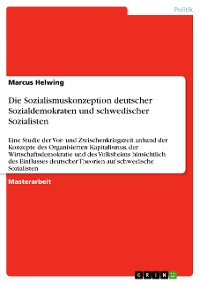 Cover Die Sozialismuskonzeption deutscher Sozialdemokraten und schwedischer Sozialisten
