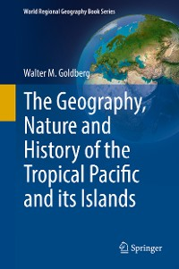 Cover The Geography, Nature and History of the Tropical Pacific and its Islands