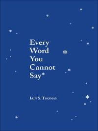 Cover Every Word You Cannot Say