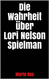 Cover Die Wahrheit über Lori Nelson Spielman