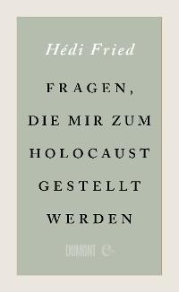Cover Fragen, die mir zum Holocaust gestellt werden