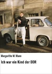Cover Ich war ein Kind der DDR