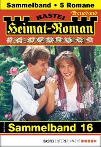 Cover Heimat-Roman Treueband 16 - Sammelband