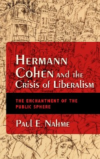 Cover Hermann Cohen and the Crisis of Liberalism