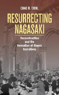 Cover Resurrecting Nagasaki
