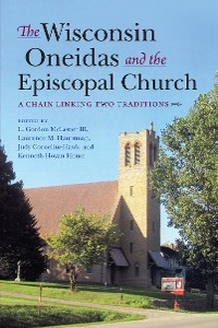 Cover The Wisconsin Oneidas and the Episcopal Church