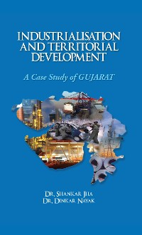 Cover Industrialisation and Territorial Development A Case Study of Gujarat