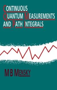 Cover Continuous Quantum Measurements and Path Integrals