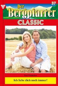 Cover Der Bergpfarrer Classic 37 – Heimatroman
