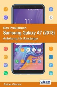 Cover Das Praxisbuch Samsung Galaxy A7 (2018) - Anleitung für Einsteiger