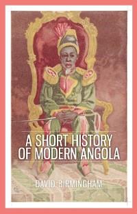 Cover Short History of Modern Angola