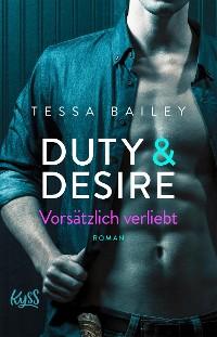 Cover Duty & Desire – Vorsätzlich verliebt