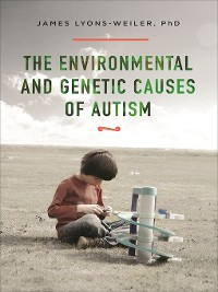 Cover The Environmental and Genetic Causes of Autism