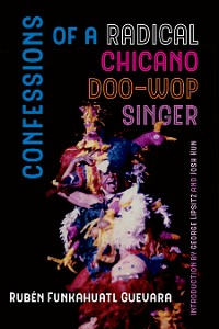 Cover Confessions of a Radical Chicano Doo-Wop Singer