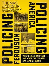 Cover Policing Ferguson, Policing America