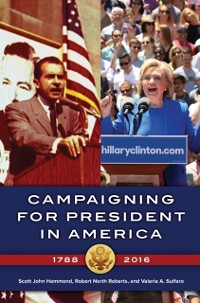 Cover Campaigning for President in America, 1788-2016