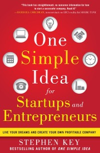 Cover One Simple Idea for Startups and Entrepreneurs:  Live Your Dreams and Create Your Own Profitable Company