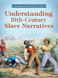 Cover Understanding 19th-Century Slave Narratives