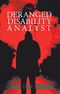Cover The Deranged Disability Analyst