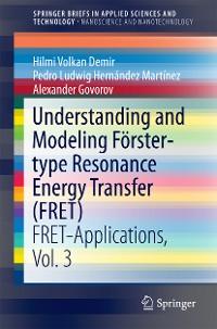 Cover Understanding and Modeling Förster-type Resonance Energy Transfer (FRET)