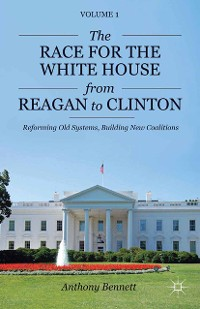 Cover The Race for the White House from Reagan to Clinton