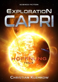 Cover Exploration Capri: Teil 4 Hoffnung (Science Fiction Odyssee)