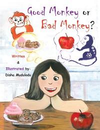 Cover Good Monkey or Bad Monkey?