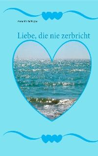 Cover Liebe, die nie zerbricht
