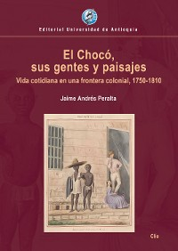 Cover El Chocó, sus gentes y paisajes