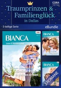 Cover Traumprinzen & Familienglück in Dallas (3-teilige Serie)