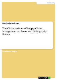 Cover The Characteristics of Supply Chain Management. An Annotated Bibliography Review