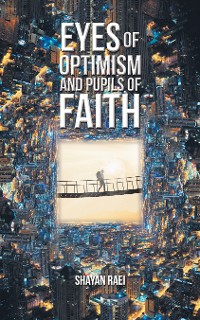 Cover Eyes of Optimism and Pupils of Faith