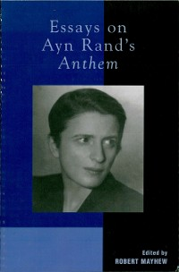 Cover Essays on Ayn Rand's Anthem