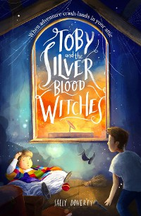 Cover Toby and the Silver Blood Witches