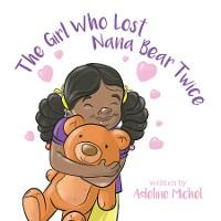 Cover The Girl Who Lost Nana Bear Twice