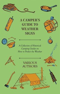 Cover Camper's Guide to Weather Signs - A Collection of Historical Camping Guides on How to Predict the Weather