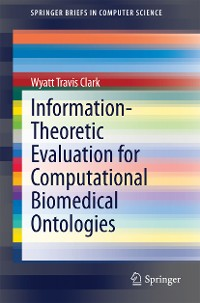 Cover Information-Theoretic Evaluation for Computational Biomedical Ontologies