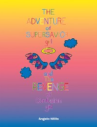 Cover The Adventure of Super Savior Girl and the Revenge of Confusion Girl